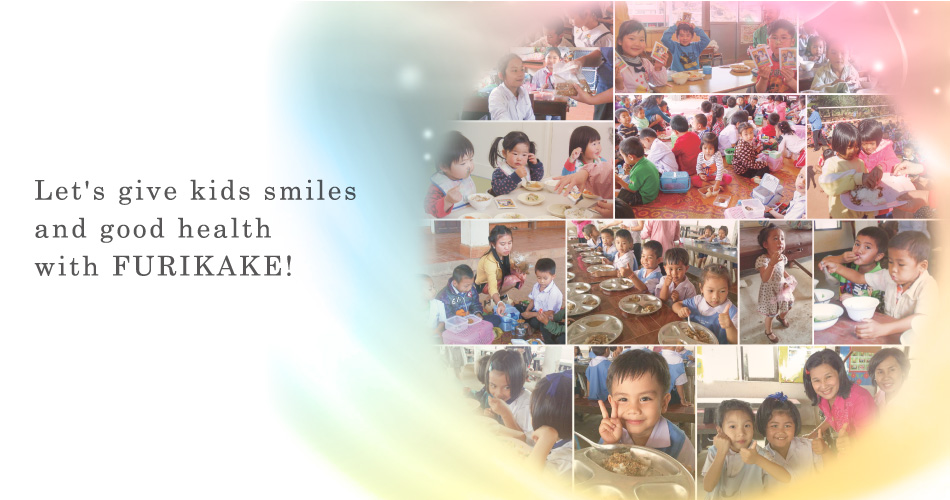 Let's give kids smiles and good health with FURIKAKE!